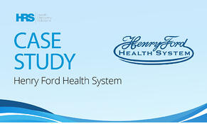 Henry Ford e-Home Care Reduces Readmissions, Extends Care with Telehealth