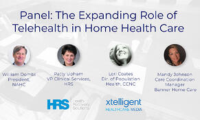 Panel: The Expanding Role of Telehealth in Home Health Care